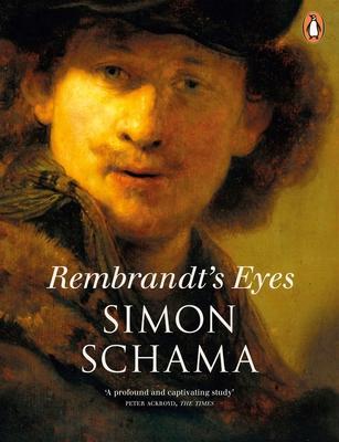 Rembrandt's Eyes - Schama, Simon