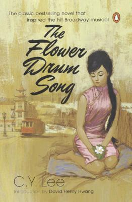 The Flower Drum Song - Lee, C Y, and Hwang, David Henry (Introduction by)