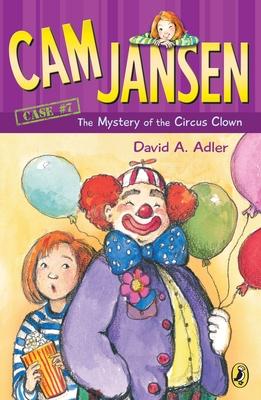 CAM Jansen: The Mystery of the Circus Clown #7 - Adler, David A