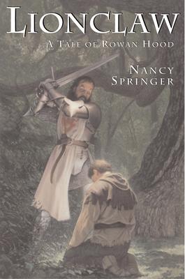 Lionclaw: A Tale of Rowan Hood - Springer, Nancy
