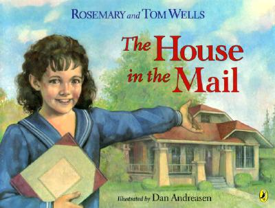 The House in the Mail - Wells, Rosemary, and Wells, Tom
