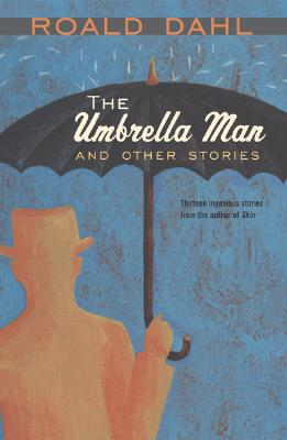 The Umbrella Man and Other Stories - Dahl, Roald