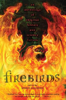 Firebirds: An Anthology of Original Fantasy and Science Fiction - Alexander, Lloyd, and Farmer, Nancy, and Pierce, Meredith Ann