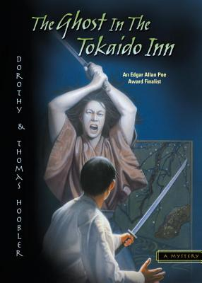 The Ghost in the Tokaido Inn - Hoobler, Dorothy, and Hoobler, Thomas