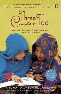 Three Cups of Tea: One Man's Journey to Change the World... One Child at a Time - Mortenson, Greg, and Relin, David Oliver, and Thomson, Sarah, Msc (Adapted by)