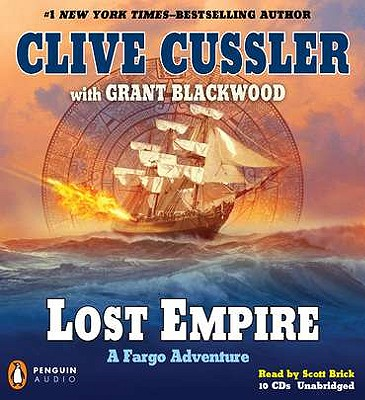 Lost Empire - Cussler, Clive, and Brick, Scott (Read by), and Blackwood, Grant
