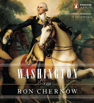 Washington: A Life - Chernow, Ron, and Herrmann, Edward (Read by)