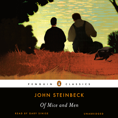 Of Mice and Men - Steinbeck, John, and Sinise, Gary (Read by)