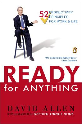 Ready for Anything: 52 Productivity Principles for Getting Things Done - Allen, David