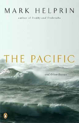 The Pacific and Other Stories - Helprin, Mark