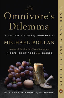 The Omnivore's Dilemma: A Natural History of Four Meals - Pollan, Michael