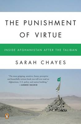 The Punishment of Virtue: Inside Afghanistan After the Taliban - Chayes, Sarah