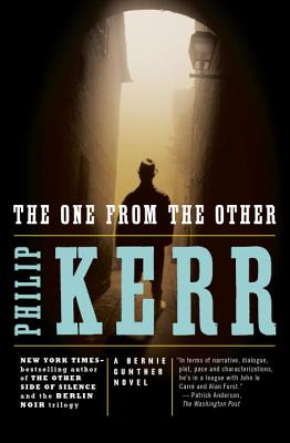 The One from the Other: A Bernie Gunther Novel - Kerr, Philip