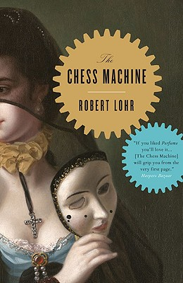 The Chess Machine - Lohr, Robert, and Bell, Anthea (Translated by)