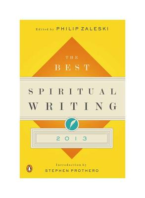 The Best Spiritual Writing - Zaleski, Philip (Editor), and Prothero, Stephen R (Introduction by)