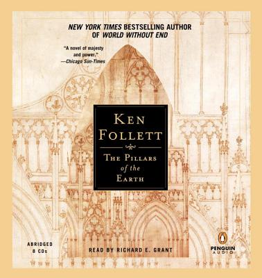 The Pillars of the Earth - Follett, Ken, and Grant, Richard E (Read by)