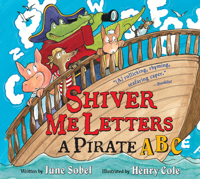 Shiver Me Letters: A Pirate ABC - Sobel, June