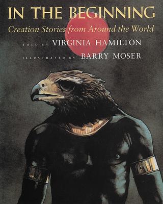 In the Beginning: Creation Stories from Around the World - Hamilton, Virginia