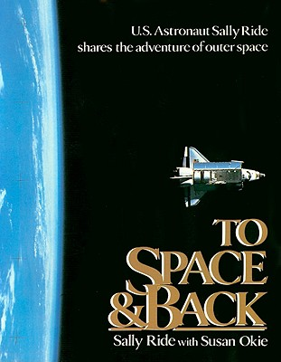 To Space and Back - Ride, Sally, and Okie, Susan