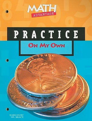 Math Advantage on My Own Practice Workbook, Grade 1 - Harcourt Brace (Creator)