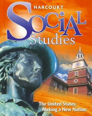 The United States: Making a New Nation - Harcourt School Publishers (Creator)