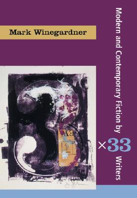 3x33: Short Fiction by 33 Writers - Winegardner, Mark