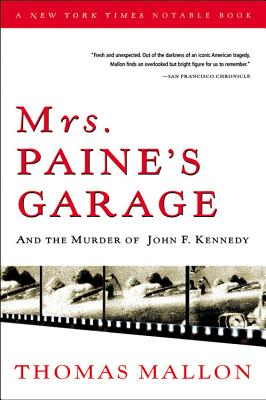 Mrs. Paine's Garage: And the Murder of John F. Kennedy - Mallon, Thomas