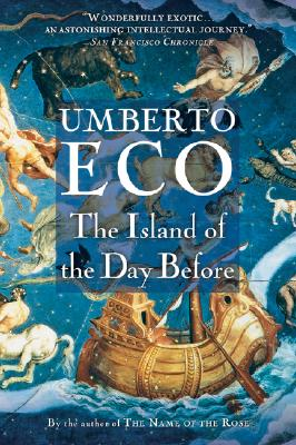 The Island of the Day Before - Eco, Umberto, and Weaver, William (Translated by)