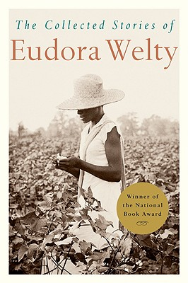 The Collected Stories of Eudora Welty - Welty, Eudora