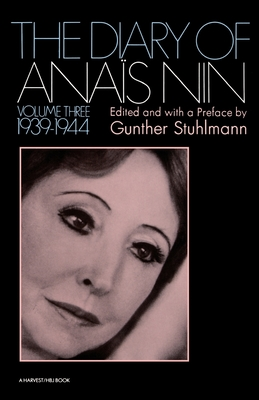 Diary of Anais Nin Volume 3 1939-1944: Vol. 3 (1939-1944) - Nin, Anais, and Nin, and Stuhlmann, Gunther (Preface by)