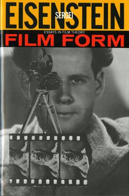 Film Form: Essays in Film Theory - Eisenstein, Sergei