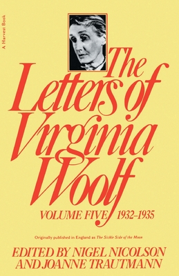 Letters of Virginia Woolf 1932-1935 - Nicolson, Nigel (Introduction by), and Trautmann, Joanne (Editor)