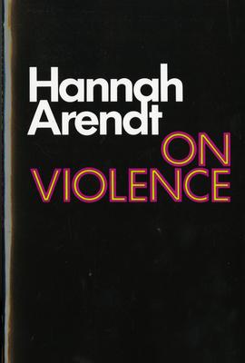 On Violence - Arendt, Hannah, Professor