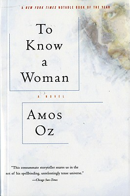 To Know a Woman - Oz, Amos, Mr., and de Lange, N R M (Translated by)