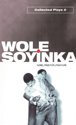 Collected Plays: Volume 2 - Soyinka, Wole, Professor