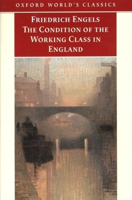 The Condition of the Working Class in England - Engels, Friedrich, and McLellan, David (Editor), and McLellan, David (Editor)
