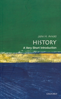 History: A Very Short Introduction - Arnold, John H