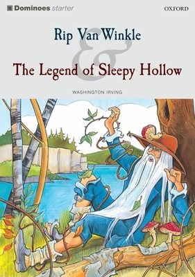 Dominoes: Rip Van Winkle and the Legend of Sleepy Hollow Starter Level - Irving, Washington, and Hines, Alan