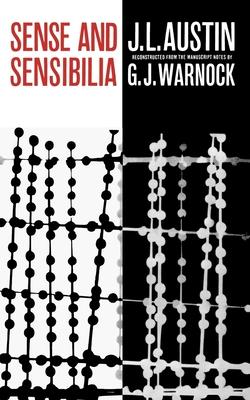 Sense and Sensibilia - Austin, J L, and Austin, John L, and Warnock, Geoffrey J (Editor)
