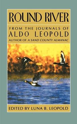 Round River - Leopold, Aldo, and Leopold, Luna Bergere (Editor)