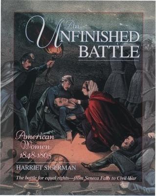 An Unfinished Battle: American Women 1848-1865 - Sigerman, Harriet B, and Cott, Nancy F (Editor)