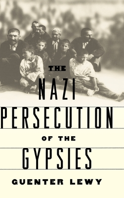 The Nazi Persecution of the Gypsies - Lewy, Guenter (Editor)