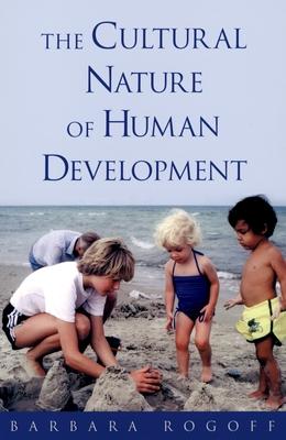 The Cultural Nature of Human Development - Rogoff, Barbara