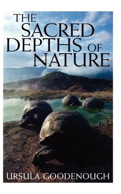 The Sacred Depths of Nature - Goodenough, Ursula
