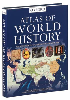 Atlas of World History - Oxford University Press, and O'Brien, Patrick K, Professor (Editor)