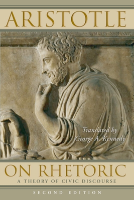 On Rhetoric: A Theory of Civic Discourse - Aristotle, and Kennedy, George A (Translated by)