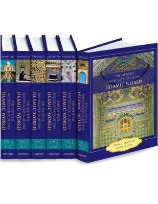 The Oxford Encyclopedia of the Islamic World - Esposito, John L (Editor)