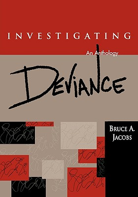 Investigating Deviance: An Anthology - Jacobs, Bruce A (Editor), and Glassner, Barry, Dr. (Foreword by)