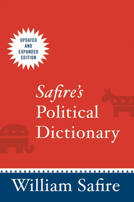 Safire's Political Dictionary - Safire, William