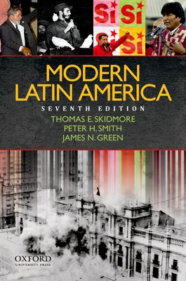 Modern Latin America - Skidmore, Thomas E, and Smith, Peter H, and Green, James N, Professor